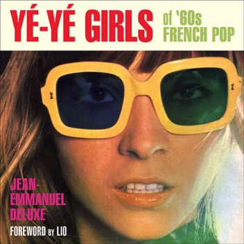 Yé-Yé Girls of '60s French Pop, Jean-Emmanuel Deluxe