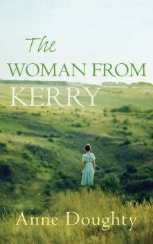 The Woman from Kerry, Anne Doughty