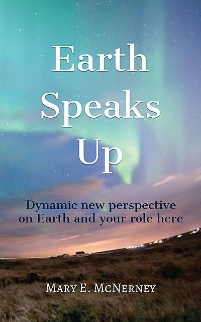 Earth Speaks Up, Mary E. McNerney