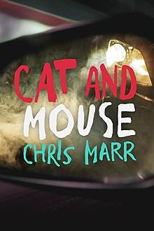 Cat and Mouse, Marr Chris