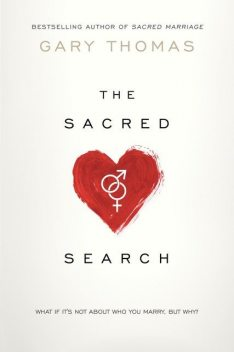 The Sacred Search, Gary Thomas