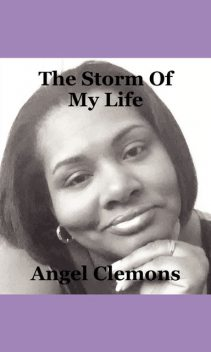 The Storm Of My Life, Angel Robinson Clemons