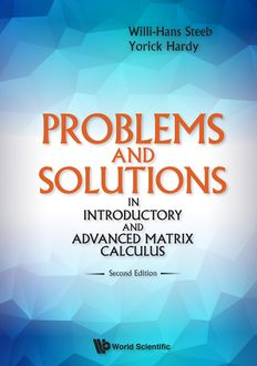 Problems and Solutions in Introductory and Advanced Matrix Calculus, Willi-Hans Steeb, Yorick Hardy