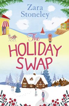 The Holiday Swap, Zara Stoneley