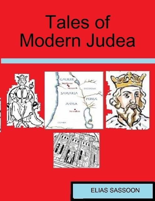 Tales of Modern Judea, Elias Sassoon