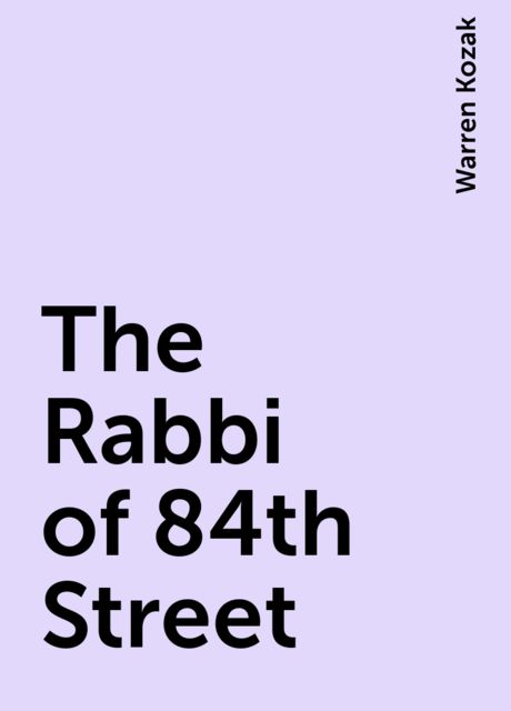 The Rabbi of 84th Street, Warren Kozak