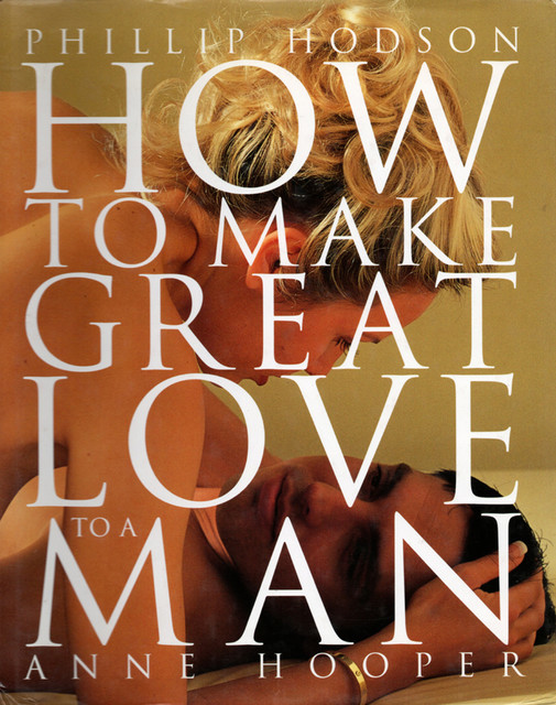 How to Make Great Love to a Man, Anne Hooper, Phillip Hodson