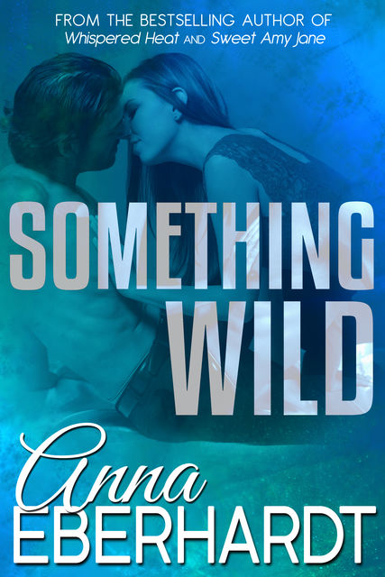 Something Wild, Anna Eberhardt