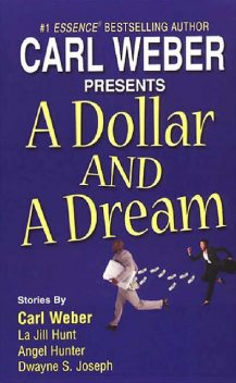 A Dollar And Dream, Carl Weber, Angel M. Hunter, La Jill Hunt, Dwayne S. Joseph