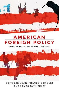 American foreign policy, James Dunkerley, Jean-François Drolet