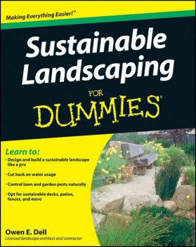 Sustainable Landscaping For Dummies, Owen E.Dell