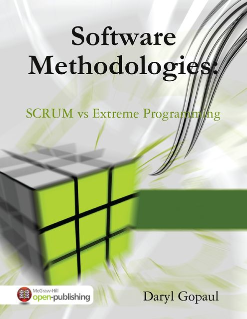 Software Methodologies: SCRUM vs Extreme Programming, Daryl Gopaul