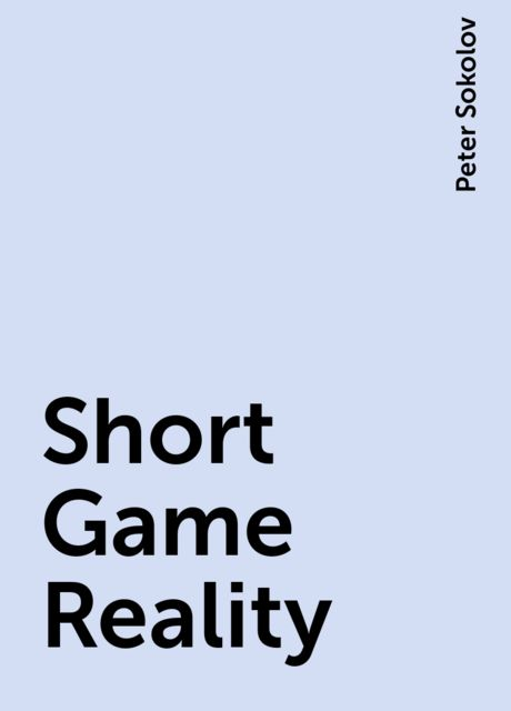 Short Game Reality, Peter Sokolov