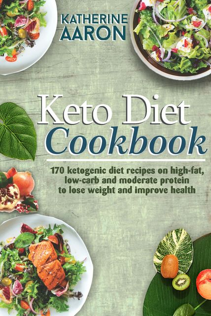 Keto Diet Cookbook, Katherine Aaron