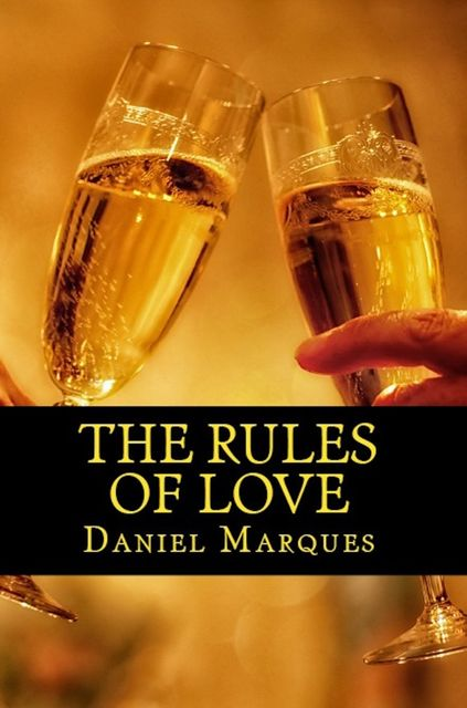 The Rules of Love: The Truth about Compassion, Attraction and Romance, Daniel Marques