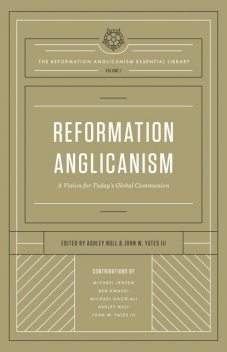 Reformation Anglicanism (The Reformation Anglicanism Essential Library, Volume 1), Ashley Null