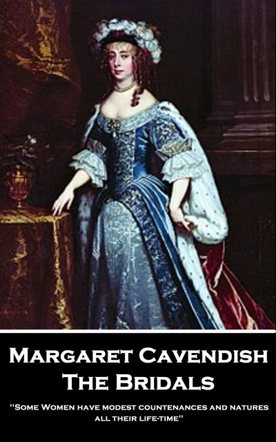 The Bridals, Margaret Cavendish