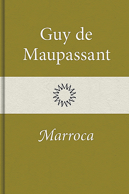 Marroca, Guy de Maupassant