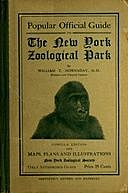 Popular Official Guide to the New York Zoological Park (September 1915) Thirteenth Edition, William T. Hornaday
