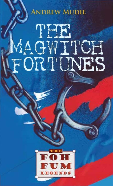 The Magwitch Fortunes, William Andrew Mudie