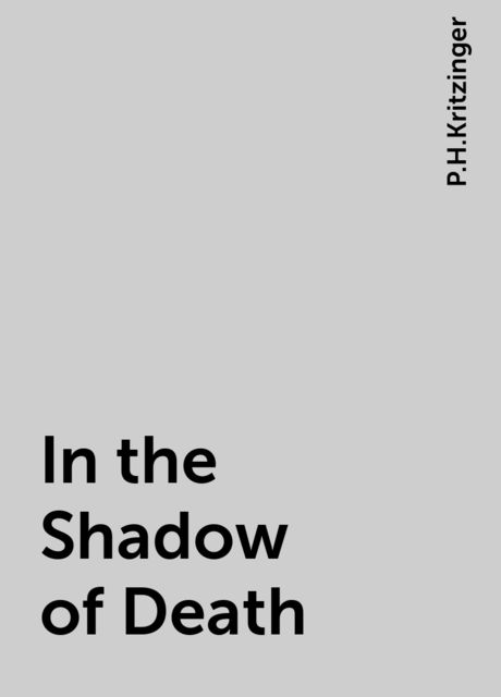 In the Shadow of Death, P.H.Kritzinger