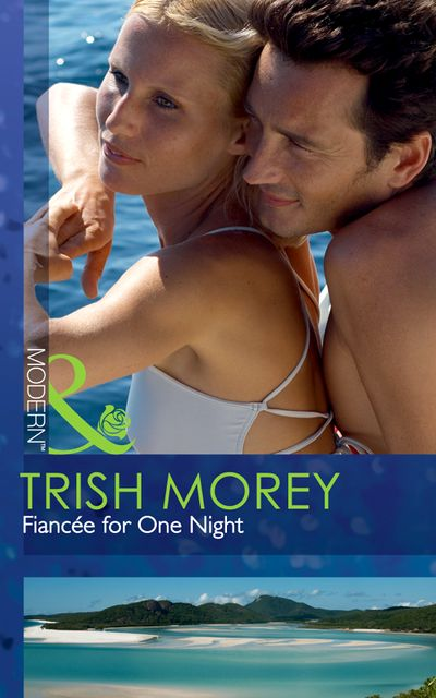 Fiancee for One Night, Trish Morey