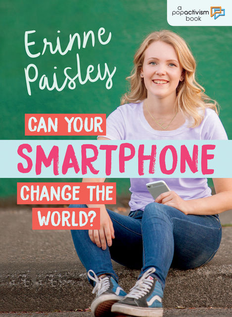 Can Your Smartphone Change the World, Erinne Paisley