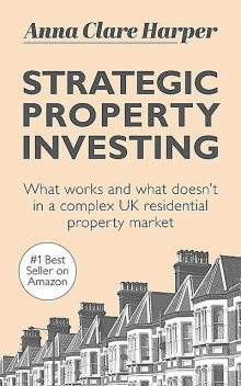 Strategic Property Investing, Anna Clare Harper
