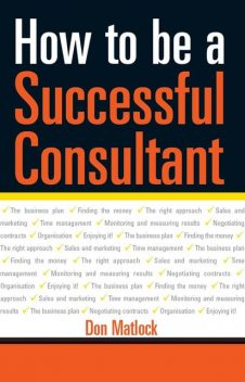 How to Be a Successful Consultant, Don Matlock