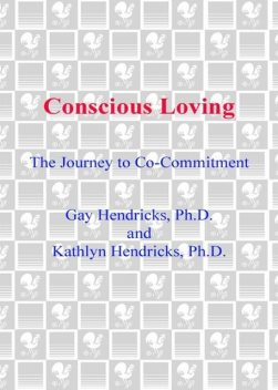 Conscious Loving: The Journey to Co-Committment, Gay Hendricks, Kathlyn