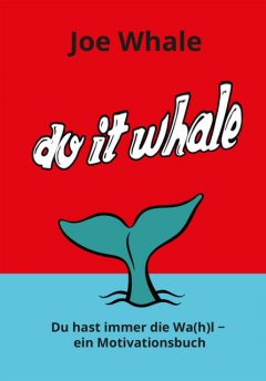 Do it whale, Joe Whale