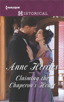 Claiming the Chaperon's Heart, Anne Herries