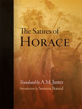 The Satires of Horace, A.M.Juster, Susanna Braund