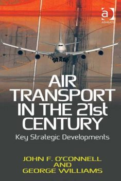 Air Transport in the 21st Century, John F.O'connell