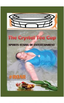 Sports Stadia of Entertainment, The Crystal Tea Cup – Crystal Meyer