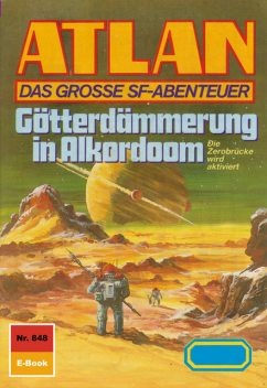 Atlan 848: Götterdämmerung in Alkordoom, Peter Griese