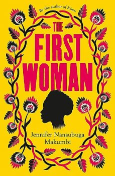 The First Woman, Jennifer Nansubuga Makumbi