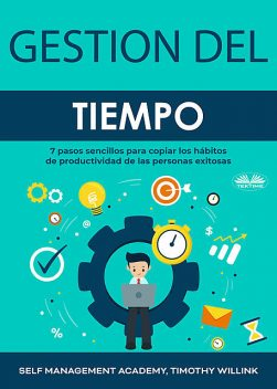 Gestión del Tiempo, Timothy Willink, Self Management Academy
