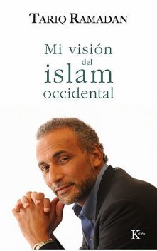 Mi visión del islam occidental, Tariq Ramadan
