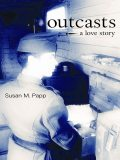 Outcasts, Susan M.Papp