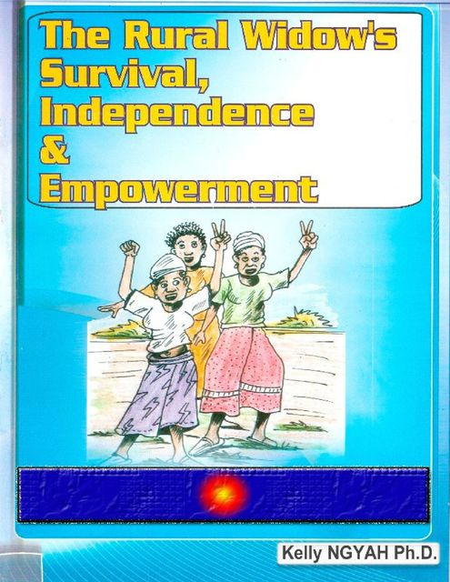 The Rural Widow's Survival, Independence and Empowerment, Kelly Ngyah