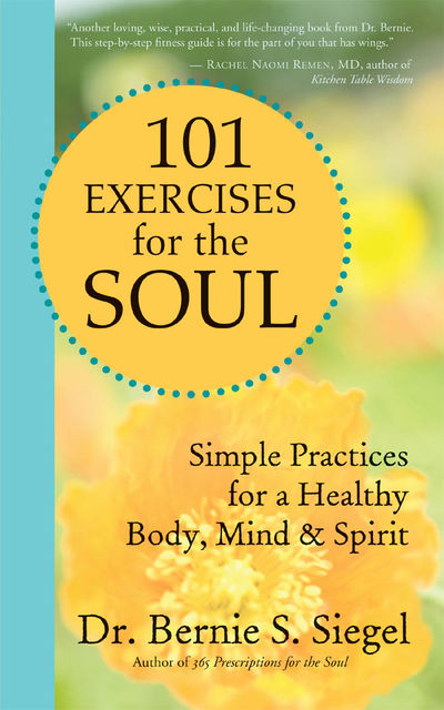 101 Exercises for the Soul, Bernie Siegel