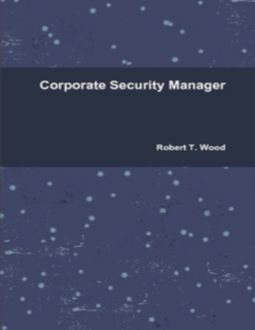 Corporate Security Manager, Robert Wood