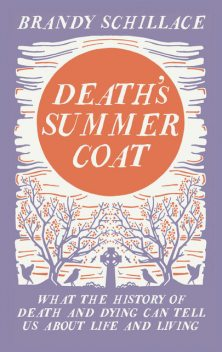 Death's Summer Coat, Brandy Schillace