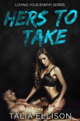 Hers to Take, Talia Ellison