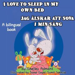 I Love to Sleep in My Own Bed Jag älskar att sova i min säng, KidKiddos Books, Shelley Admont