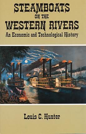 Steamboats on the Western Rivers, Louis C.Hunter