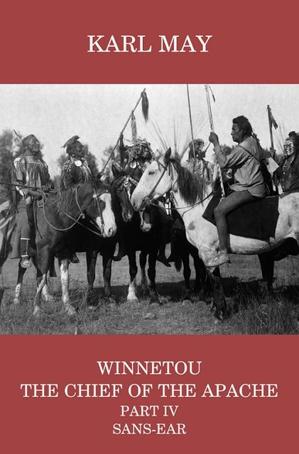 Winnetou, the Chief of the Apache, Part IV, Sans-ear, Karl May