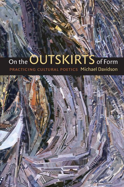 On the Outskirts of Form, Michael Davidson