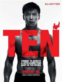 Ten. Commit to Fitness and Get a Lean and Trim Body in Ten Weeks, Vincent Ng